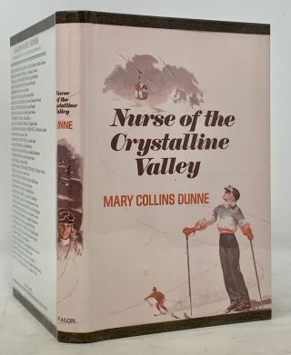 NURSE Of The CRYSTALLINE VALLEY. Mary Collins Dunne