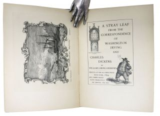 A STRAY LEAF From The CORRESPONDENCE Of WASHINGTON IRVING And CHARLES DICKENS.