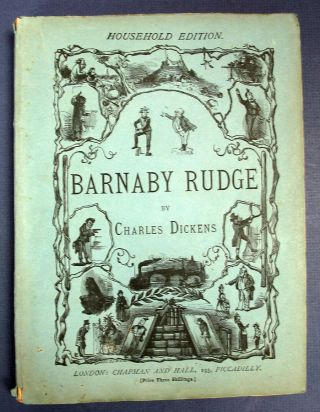 "BARNABY RUDGE. A Tale of the Riots of ""Eighty"" Charles Dickens, 1812 - 1870"