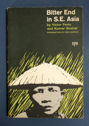 BITTER END In S.E. ASIA.; Introduction by Carl Marzani. Victor. Goshal Perlo, Kumar.