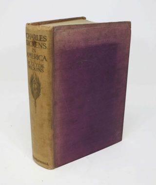 CHARLES DICKENS In AMERICA. Charles. 1812 - 1870 Dickens, William Glyde - Wilkins.
