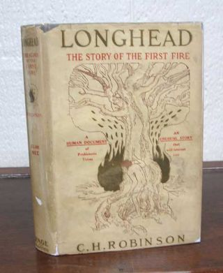 LONGHEAD: The Story of the First Fire. Charles. Henry. b. 1843 Robinson.
