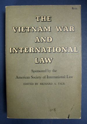 The VIETNAM WAR And INTERNATIONAL LAW. Sponsored by the American Society of International Law. Richard A. - Falk.