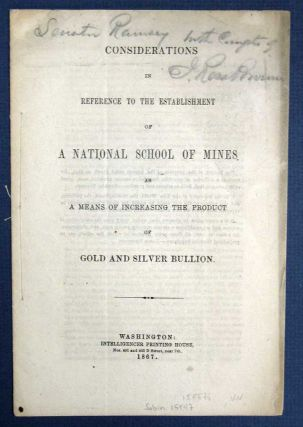 CONSIDERATIONS In REFERENCE To The ESTABLISHMENT Of A NATIONAL SCHOOL Of MINES As a Means of...