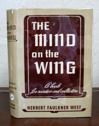 The MIND On The WING. A Book for Readers and Collectors. Frederick Baldwin Adams, Jr. 1910 -...