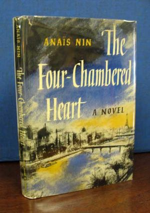 The FOUR - CHAMBERED HEART. Anais Nin, 1903 - 1977