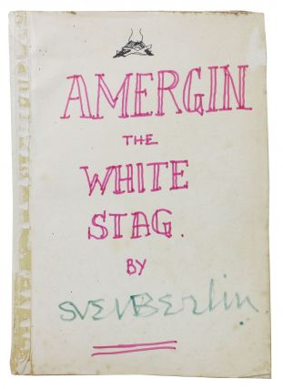 AMERGIN. The White Stag: An Enigma of the Forest. The ORIGINAL 1st DRAFT MSS