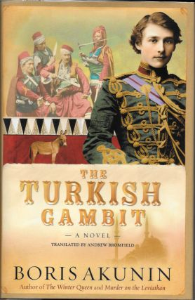 The TURKISH GAMBIT. A Novel.; Translated by Andrew Bromfield. Boris Akunin