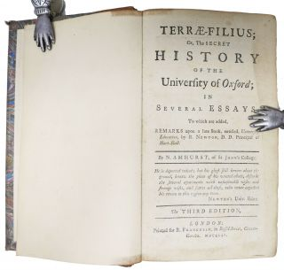 TERRAE-FILIUS; Or, The Secret History of the University of Oxford; in Several Essays. To Which are Added, Remarks Upon a Late Book, Entitled University Education', by R. Newton, D. D. Principal of Hart-Hall.