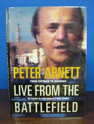 LIVE From The BATTLEFIELD. From Vietnam to Baghdad. 35 Years in the World's War Zones. Peter...