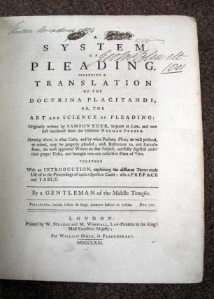 A SYSTEM Of PLEADING. Including a Translation of the Doctrina Placitandi; or, The Art and...