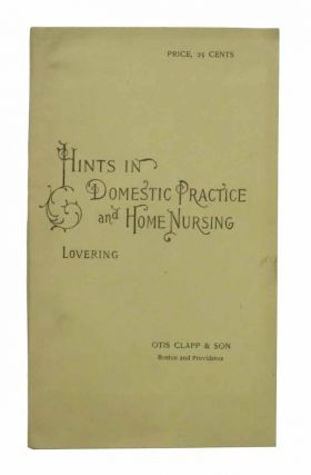 HINTS In DOMESTIC PRACTICE And HOME NURSING. Anna Temple Lovering.