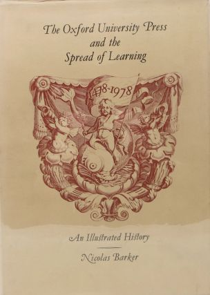 The OXFORD UNIVERSITY PRESS And The SPREAD Of LEARNING 1478 - 1978. An Illustrated History.;...