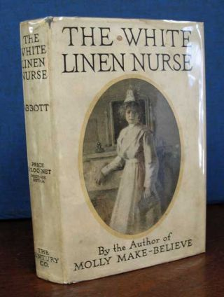 The WHITE LINEN NURSE. Eleanor Hallowell Abbott