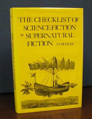 The CHECKLIST Of SCIENCE - FICTION And SUPERNATURAL FICTION. . F. - Bleiler, verett