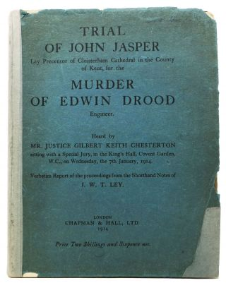 TRIAL Of JOHN JASPER Lay Precentor of Cloisterham Cathedral in the County of Kent, for the MURDER...