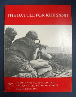 The BATTLE For KHE SANH. Captain Moyers S. Moyers, II
