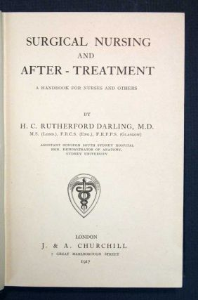 SURGICAL NURSING And AFTER - TREATMENT. A Handbook for Nurses and Others. . . Rutherford...