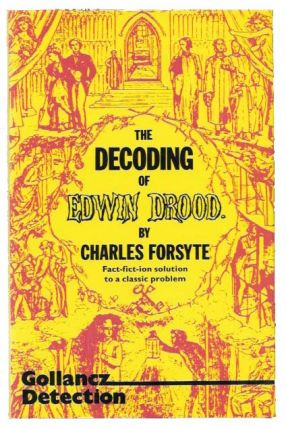 The DECODING Of EDWIN DROOD. Charles. 1812 - 1870 Dickens, Charles Forsyte