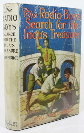 The RADIO BOYS' SEARCH For The INCA'S TREASURE. The Radio Boys Series #4. Gerald Breckenridge
