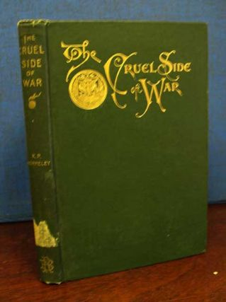 The CRUEL SIDE Of WAR With The ARMY Of The POTOMAC. Letters the Headquarters of the United...