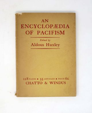 An ENCYCLOPAEDIA Of PACIFISM. Aldous - Huxley, 1894 - 1963