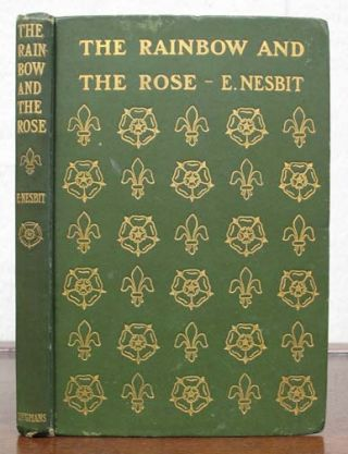 The RAINBOW And The ROSE. Nesbit, dith. 1858 - 1924