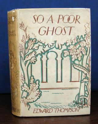 SO A POOR GHOST. Edward Thompson