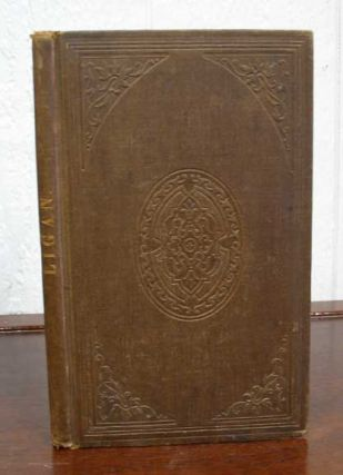 "LIGAN: A Collection of Tales and Essays. ""By W. D."", William. 1808 - 1882 Duane"