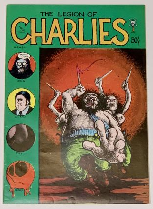 The LEGION Of CHARLIES. Greg Irons, Dave Sheridan, Tom - Contributors Veitch