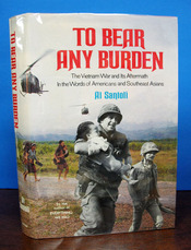 To BEAR ANY BURDEN. The Vietnam War and Its Aftermath in the Words of Americans and Southeast...