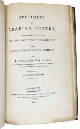 SPECIMENS Of ARABIAN POETRY, From the Earliest Time to the Extinction of the Khaliphat, with Some Accout of the Authors.