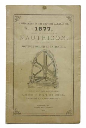 DESCRIPTION Of The NAUTRIGON, with Directions for Its Use; an Instrument for Solving Problems in...