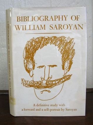 A BIBLIOGRAPHY Of WILLIAM SAROYAN, 1934 - 1964. William. 1908 - 1981 Saroyan, David Kherdian