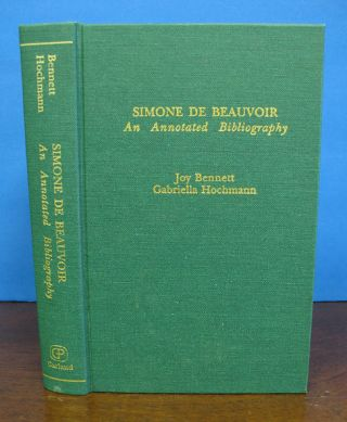SIMONE DE BEAUVOIR An Annotated Bibliography. The Garland Reference Library of the Humanities...