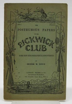 The POSTHUMOUS PAPERS Of The PICKWICK CLUB: Some New Bibliographic Discoveries. Bibliography,...
