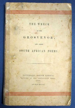 The WRECK Of The GROSVENOR, and Other South African Poems