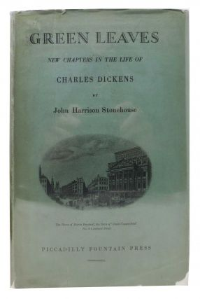 GREEN LEAVES: New Chapters in the Life of Charles Dickens. Charles Dickens, John Harrison...