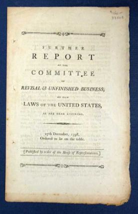 FURTHER REPORT Of The COMMITTEE Of REVISAL & UNFINISHED BUSINESS, on Such Laws of the United...