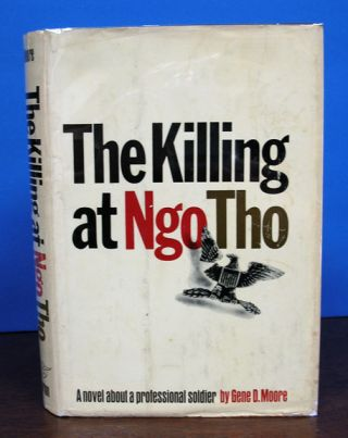The KILLING At NGO THO. A Novel. Gene D. Moore