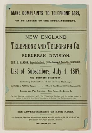 NEW ENGLAND TELEPHONE And TELEGRAPH Co. Suburban Division. LIST Of SUBSCRIBERS, July 1st, 1887, And Business Directory, Including Subscribers of the Boston Exchange. 19th C. Phone Book, Thomas - President. Hanson Sherwin, Geo. E. - Superintendent.