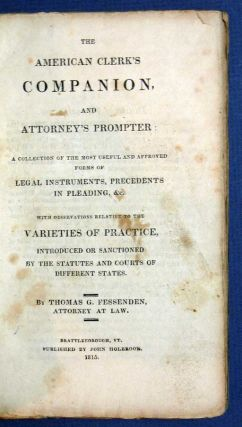The AMERICAN CLERK'S COMPANION, And ATTORNEY'S PROMPTER; A Collection of the Most Useful and...