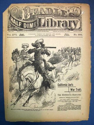 "CALIFORNIA JOE'S WAR TRAIL; or The Minnesota Massacre. A Sequel to ""California Joe's First Trail."" Beadle's Half-Dime Library. Vol. XVI. No. 395. February 17, 1885. Captain Frederick. 1838 - 1889 Whittaker."
