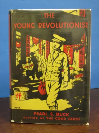 The YOUNG REVOLUTIONIST. Pearl Buck, ydenstricker. 1892 - 1973
