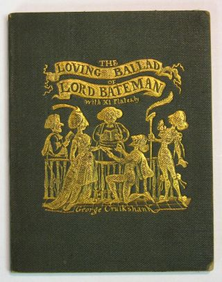 The LOVING BALLAD Of LORD BATEMAN. William Makepeace - Attributed to. Dickens Thackeray, George...