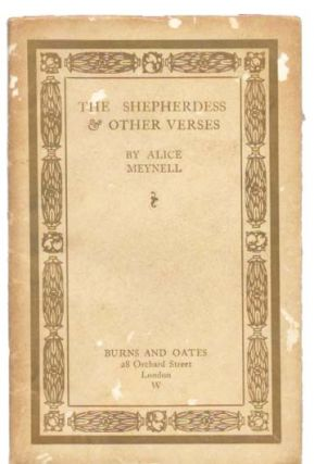 The SHEPHERDESS And Other Verses. Alice Meynell, 1847 - 1922