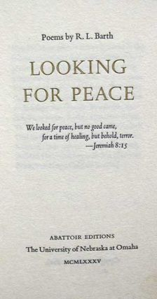 LOOKING For PEACE. Poems. Tim O'Brien, R. L. Barth