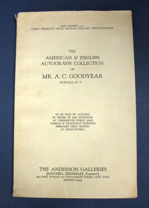 The AMERICAN & ENGLISH AUTOGRAPH COLLECTION Of MR. A. C. GOODYEAR. Buffalo, N. Y. A. C. Goodyear