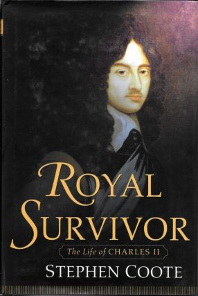 ROYAL SURVIVOR. The Life of Charles II. Stephen Coote