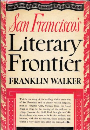 SAN FRANCISCO'S LITERARY FRONTIER. Franklin Walker
